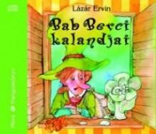 Lázár Ervin: Bob Berci kalandjai
